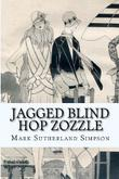 JAGGED BLIND HOP ZOZZLE