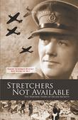 Stretchers Not Available by John Rickett