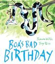 BOA'S BAD BIRTHDAY by Jeanne Willis