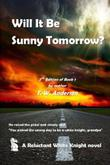 WILL IT BE SUNNY TOMORROW?
