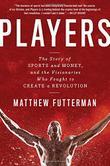 PLAYERS by Matthew Futterman
