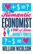 THE ROMANTIC ECONOMIST by William Nicolson