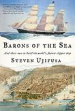 BARONS OF THE SEA by Steven Ujifusa