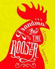 GRANDMA AND THE ROOSTER