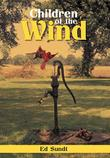 CHILDREN OF THE WIND by Ed  Sundt