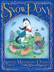 SNOW PONY AND THE SEVEN MINIATURE PONIES