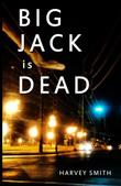 Big Jack Is Dead by Harvey Smith