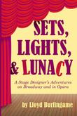 Sets, Lights, & Lunacy by Lloyd Burlingame