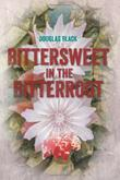 Bittersweet in the Bitterroot by Douglas  Black