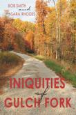 Iniquities of Gulch Fork by Bob Smith