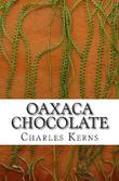 OAXACA CHOCOLATE by Charles Kerns