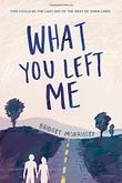 WHAT YOU LEFT ME