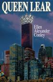 QUEEN LEAR by Ellen Alexander Conley