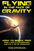 FLYING IN THE FACE OF GRAVITY