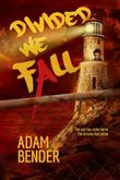 Divided We Fall by Adam Bender