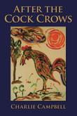 AFTER THE COCK CROWS