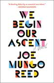 WE BEGIN OUR ASCENT by Joe Mungo Reed