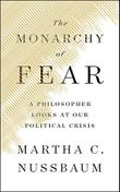 THE MONARCHY OF FEAR by Martha C. Nussbaum