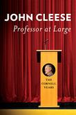 PROFESSOR AT LARGE by John Cleese