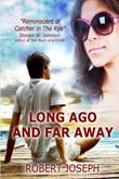 LONG AGO AND FAR AWAY by Robert Joseph