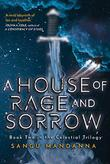 HOUSE OF RAGE AND SORROW by Sangu Mandanna