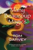 MANY BEAUCOUP MAGICS by Tom Garvey