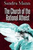 The Church of the Rational Atheist