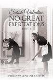 SARAH VALENTINE, NO GREAT EXPECTATIONS