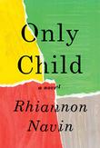 ONLY CHILD by Rhiannon Navin
