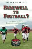Farewell to Football? by Steven Liparulo
