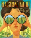 HEADSTRONG HALLIE!
