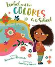 ISABEL AND HER COLORES GO TO SCHOOL