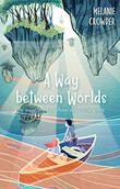 A WAY BETWEEN WORLDS