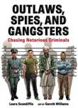 OUTLAWS, SPIES, AND GANGSTERS