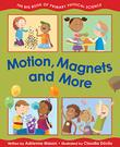 MOTION, MAGNETS AND MORE by Adrienne Mason