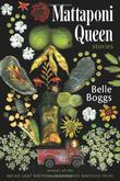MATTAPONI QUEEN by Belle Boggs