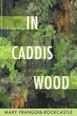 IN CADDIS WOOD