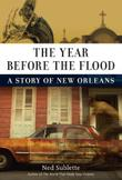 THE YEAR BEFORE THE FLOOD by Ned Sublette
