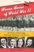 Cover art for WOMEN HEROES OF WORLD WAR II