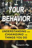 YOUR BEHAVIOR by Richard  H. Pfau