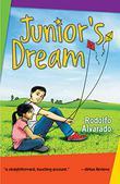 JUNIOR'S DREAM / EL SUEÑO DE JUNIOR