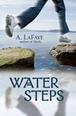 WATER STEPS by A. LaFaye