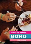 THE CREPE MAKERS' BOND by Julie Crabtree