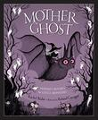 MOTHER GHOST by Rachel Kolar