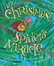 Cover art for A CHRISTMAS SPIDER'S MIRACLE