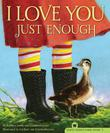 I LOVE YOU JUST ENOUGH by Robbyn Smith van Frankenhuyzen