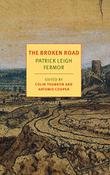 THE BROKEN ROAD by Patrick Leigh Fermor
