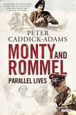 MONTY AND ROMMEL by Peter Caddick-Adams