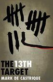 THE 13TH TARGET by Mark de Castrique
