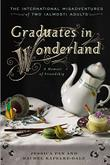 GRADUATES IN WONDERLAND by Jessica Pan